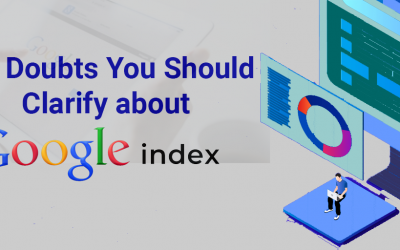 10 Doubts You Should Clarify About Google Index