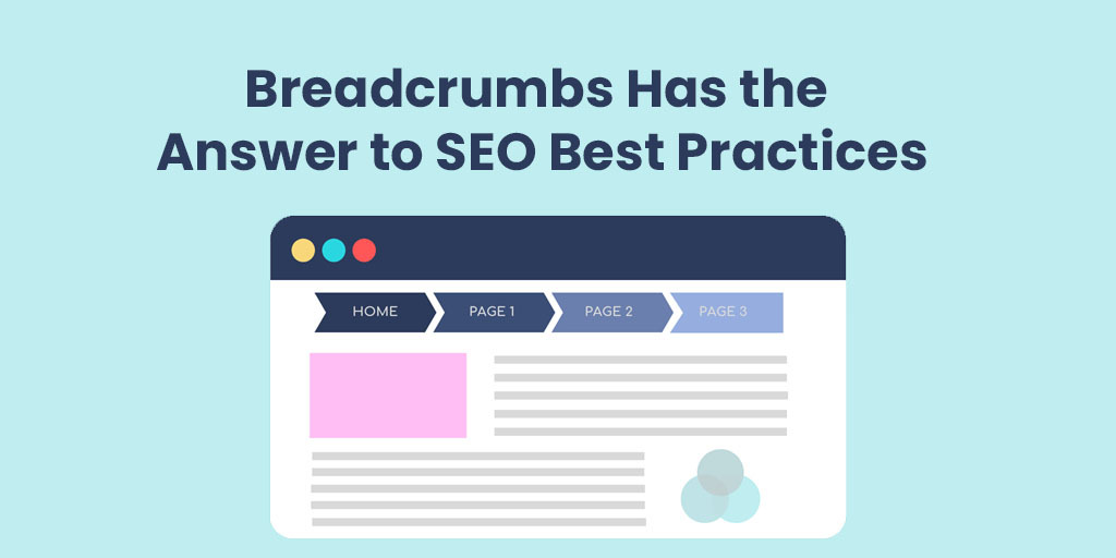 Breadcrumb Has the Answer to SEO Best Practices