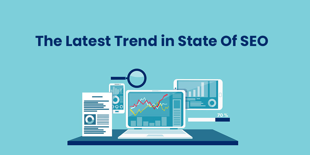 The Latest Trend in State Of SEO