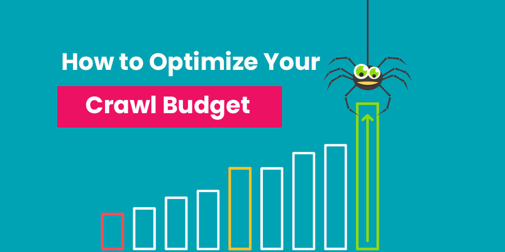 how to optimize your Crawl Budget