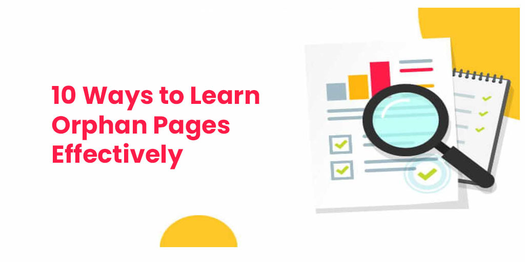 10 Ways to Learn Orphan Pages Effectively